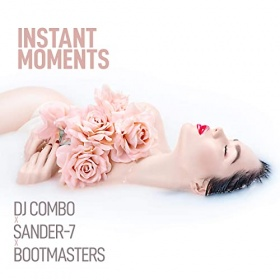 DJ COMBO X SANDER-7 X BOOTMASTERS - INSTANT MOMENTS